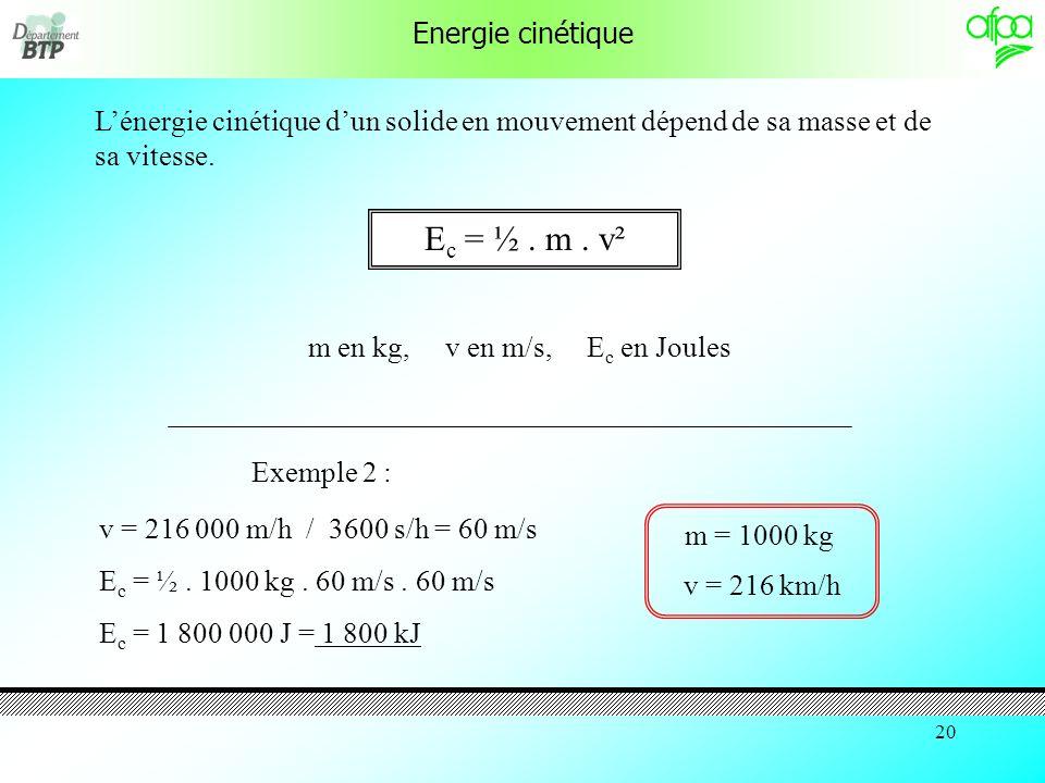 m en kg, v en m/s, Ec en Joules
