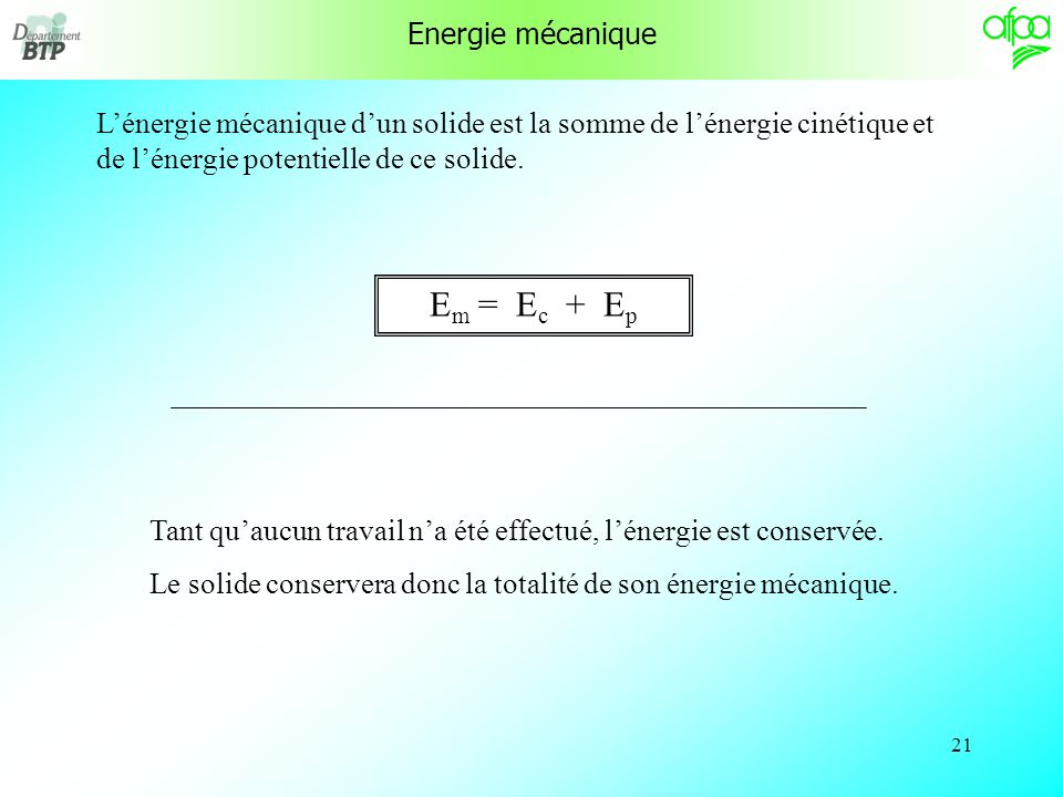 Em = Ec + Ep Energie mécanique