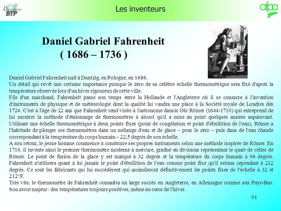 Daniel Gabriel Fahrenheit ( 1686 – 1736 )
