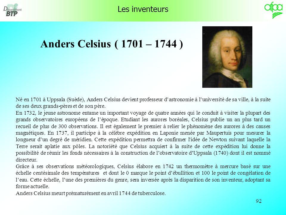 Anders Celsius ( 1701 – 1744 ) Les inventeurs