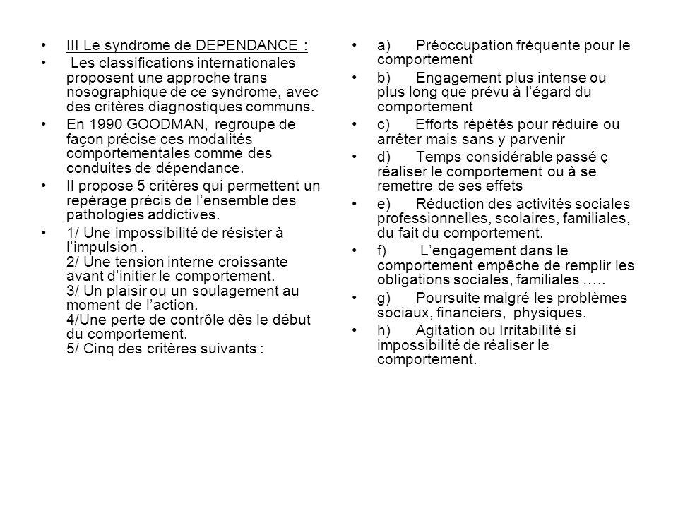 III Le syndrome de DEPENDANCE :