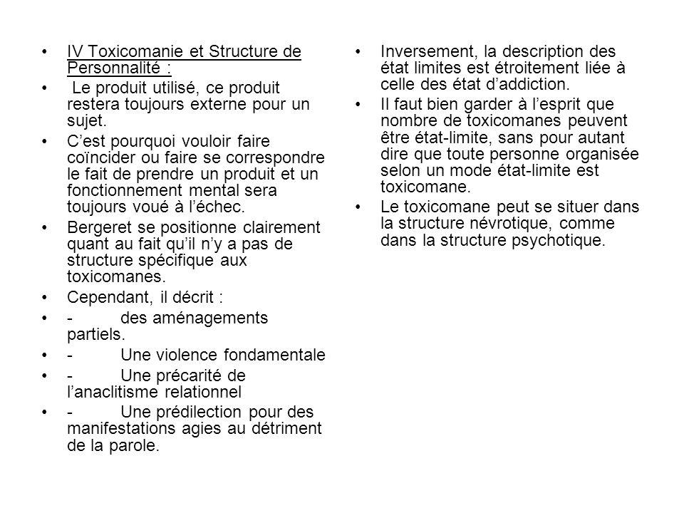 IV Toxicomanie et Structure de Personnalité :