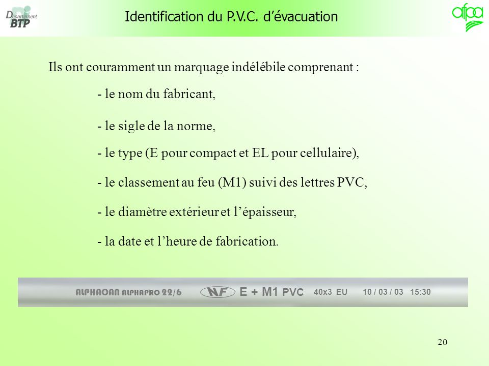 Identification du P.V.C. d'évacuation