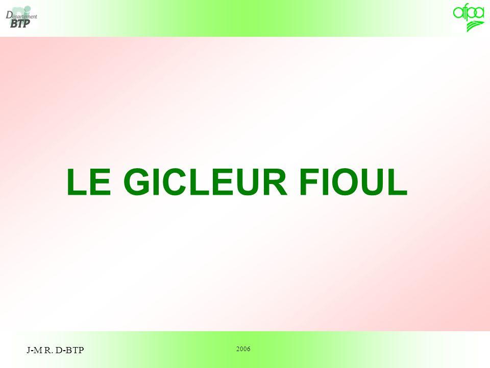 LE GICLEUR FIOUL J-M R. D-BTP 2006