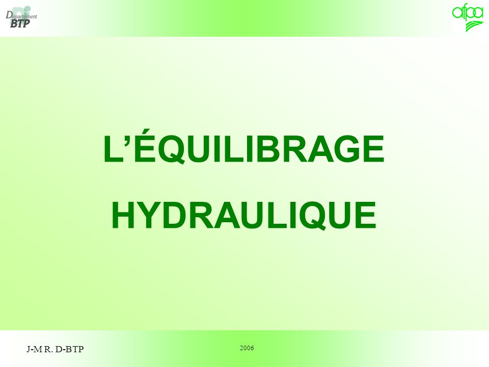 L'ÉQUILIBRAGE HYDRAULIQUE