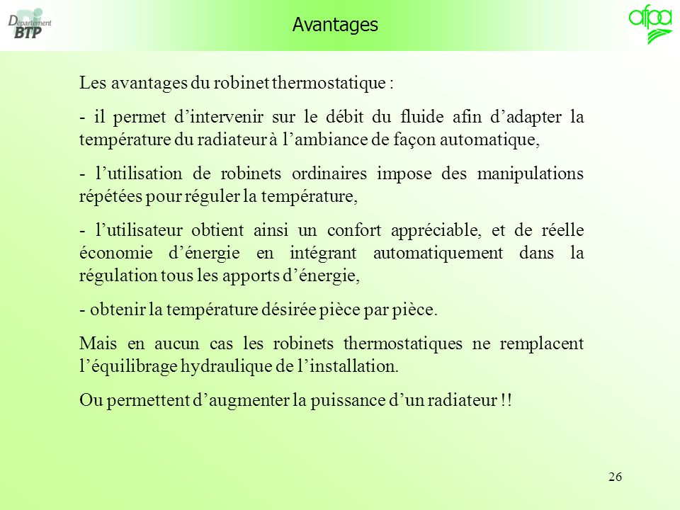 Avantages Les avantages du robinet thermostatique :