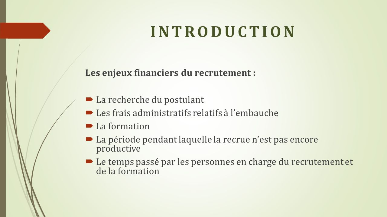 INTRODUCTION Les enjeux financiers du recrutement :