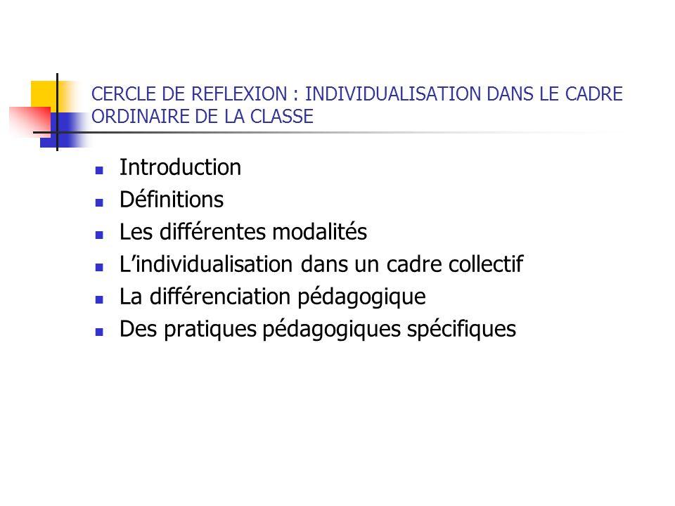 Les différentes modalités L'individualisation dans un cadre collectif