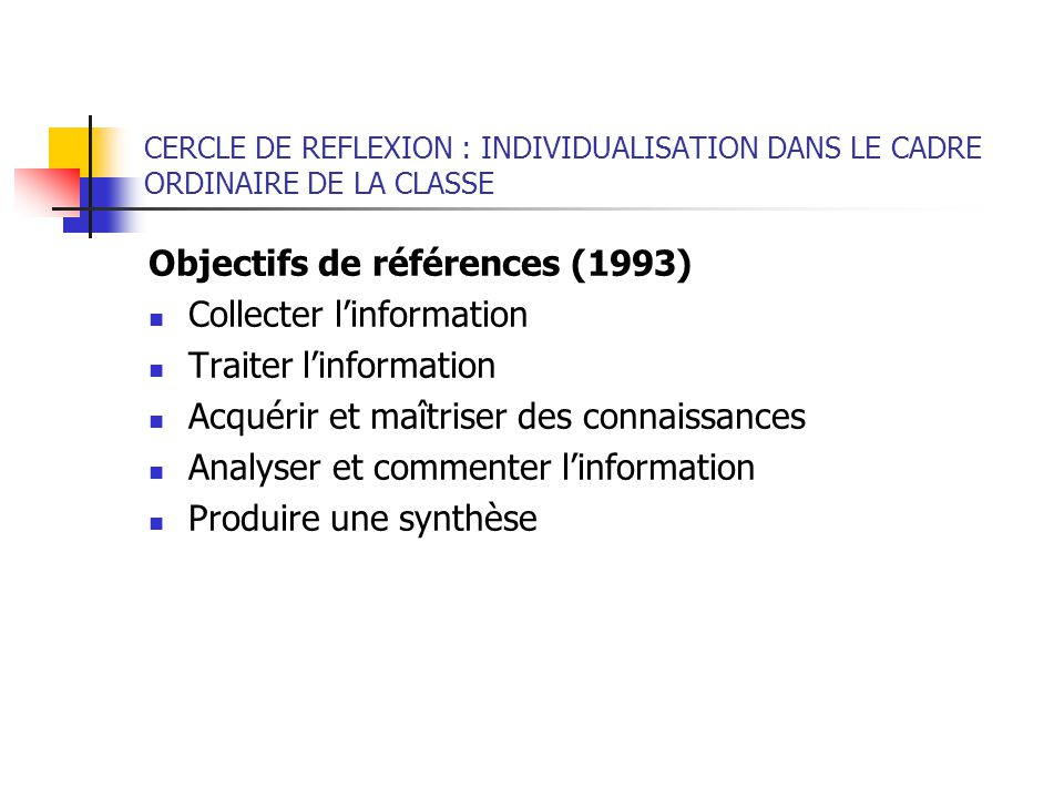 Objectifs de références (1993) Collecter l'information
