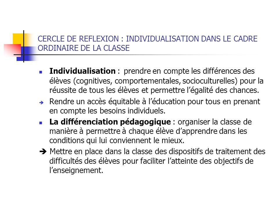CERCLE DE REFLEXION : INDIVIDUALISATION DANS LE CADRE ORDINAIRE DE LA CLASSE