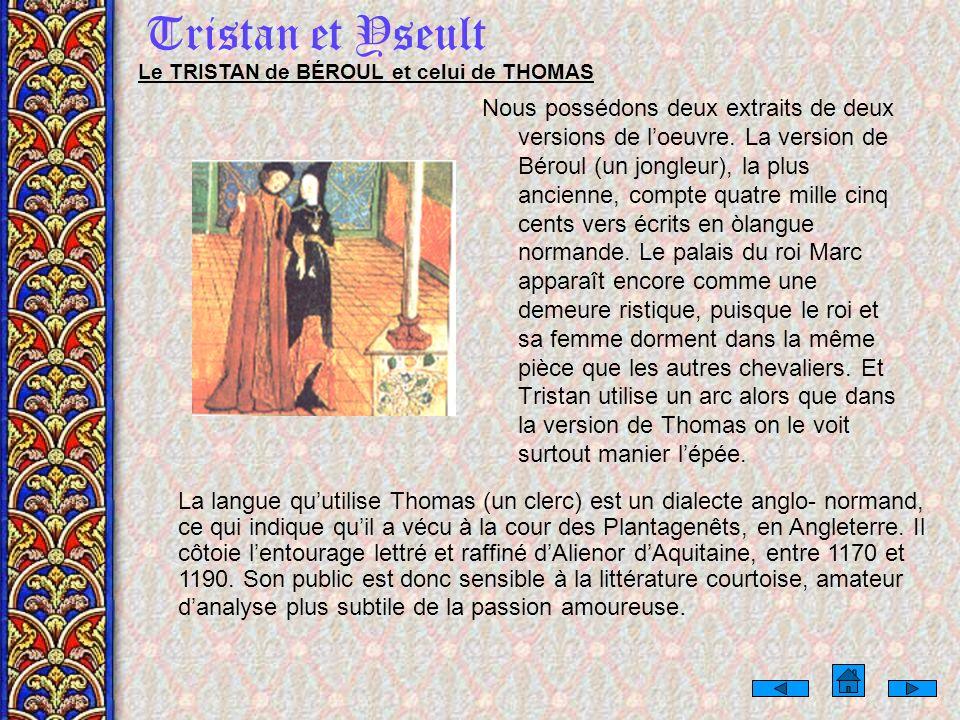 Tristan et Yseult Le TRISTAN de BÉROUL et celui de THOMAS.