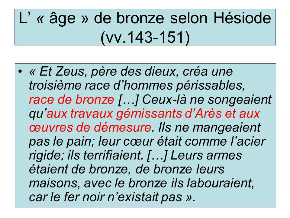 L' « âge » de bronze selon Hésiode (vv.143-151)