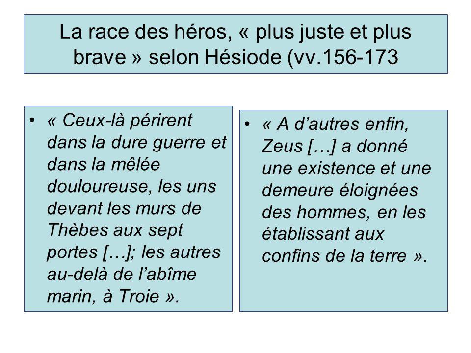 La race des héros, « plus juste et plus brave » selon Hésiode (vv