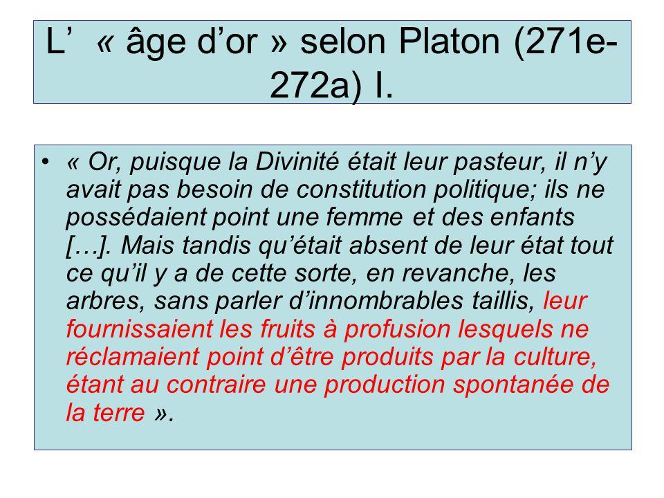 L' « âge d'or » selon Platon (271e-272a) I.