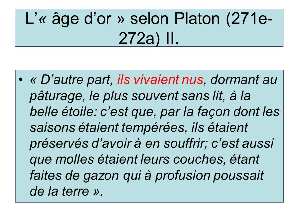 L'« âge d'or » selon Platon (271e-272a) II.