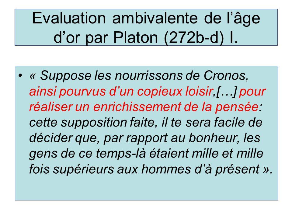Evaluation ambivalente de l'âge d'or par Platon (272b-d) I.