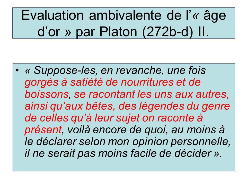 Evaluation ambivalente de l'« âge d'or » par Platon (272b-d) II.