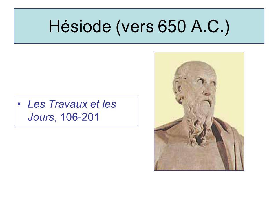 Hésiode (vers 650 A.C.) Les Travaux et les Jours, 106-201