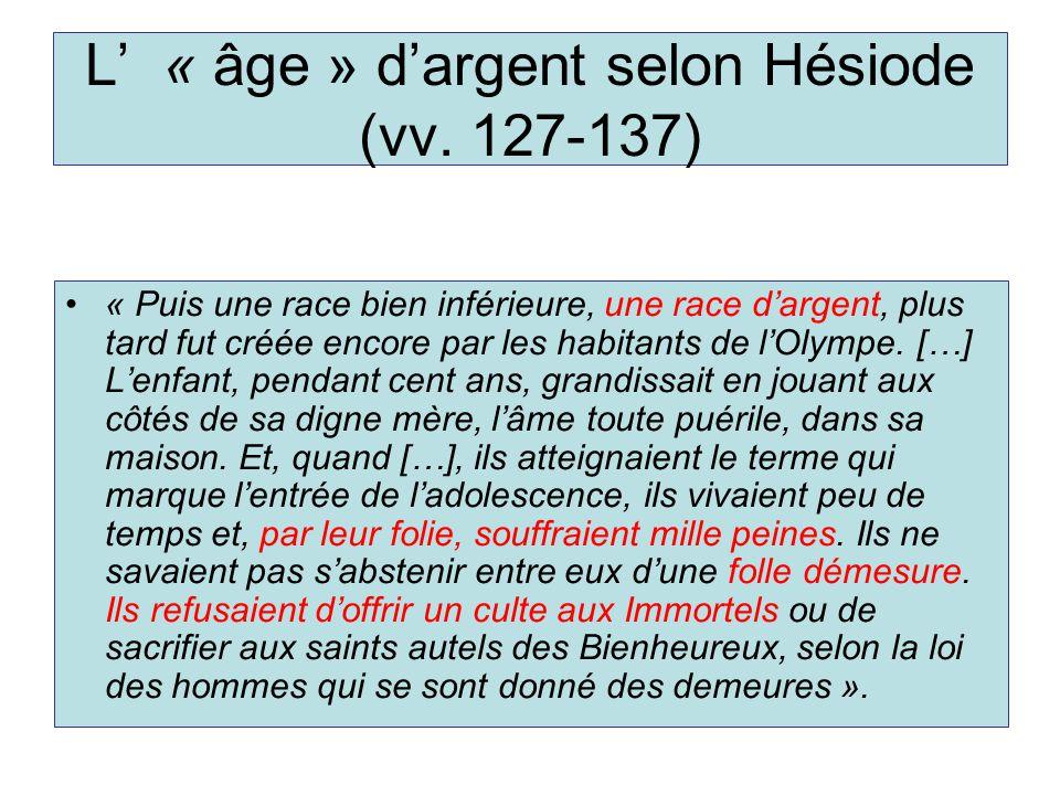 L' « âge » d'argent selon Hésiode (vv. 127-137)
