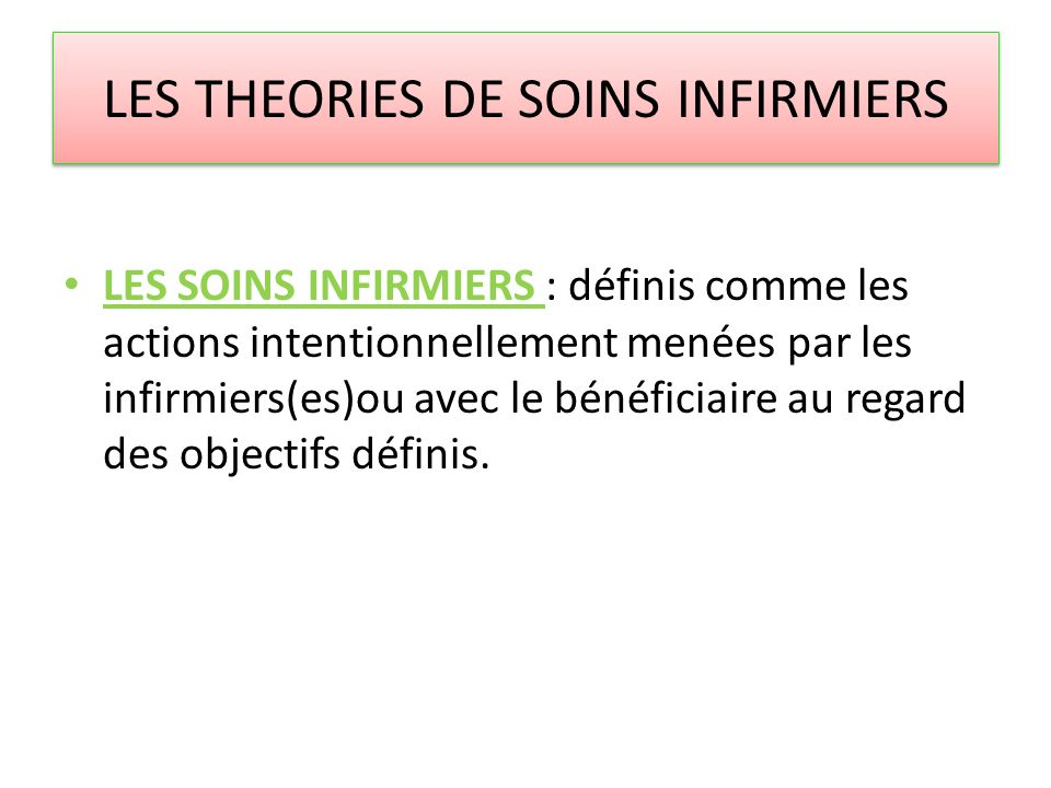 LES THEORIES DE SOINS INFIRMIERS