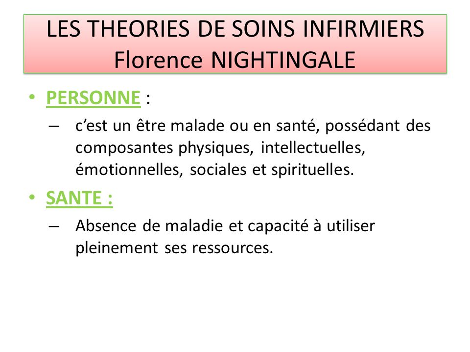 LES THEORIES DE SOINS INFIRMIERS Florence NIGHTINGALE