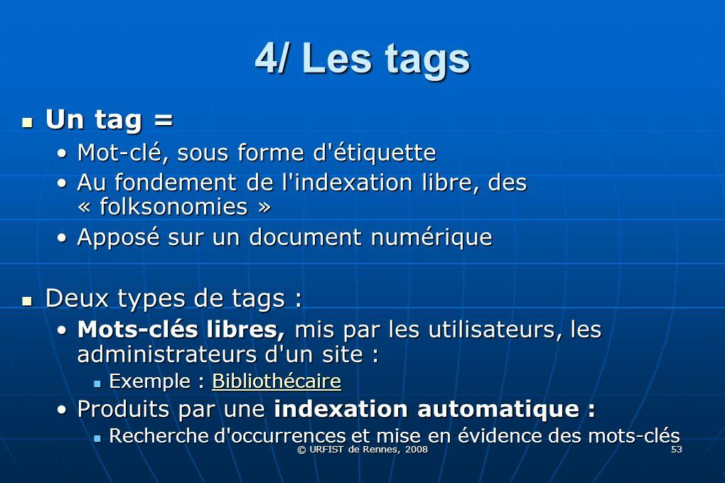 4/ Les tags Un tag = Deux types de tags :