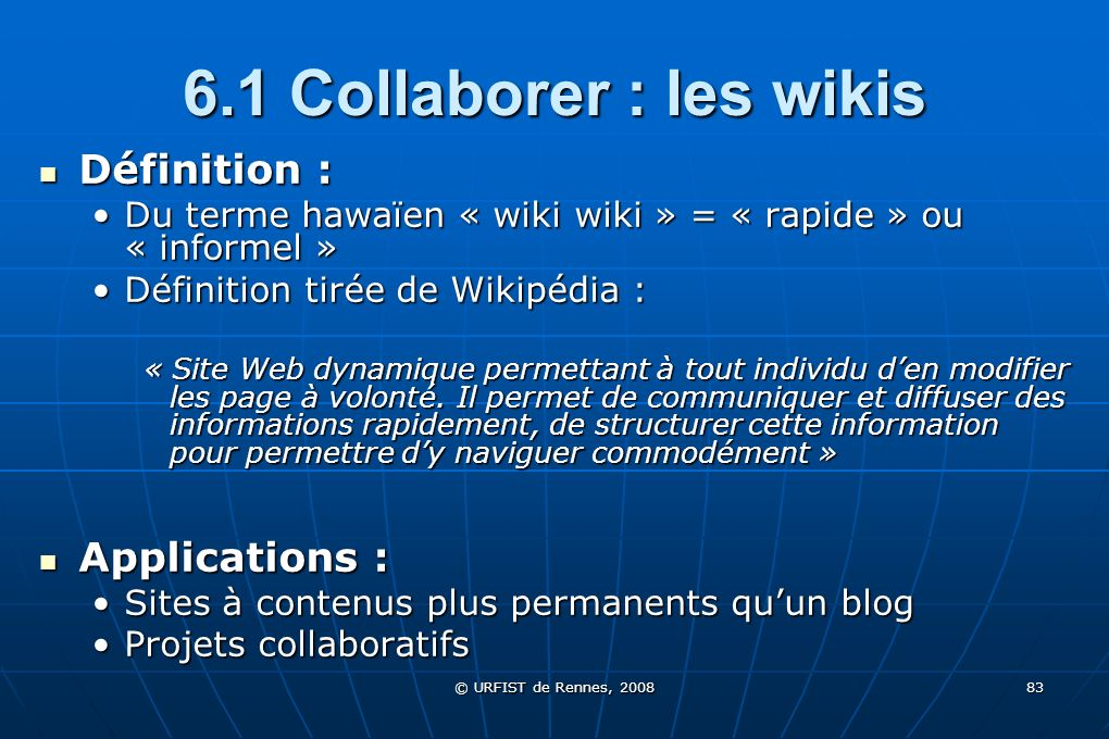 6.1 Collaborer : les wikis Définition : Applications :