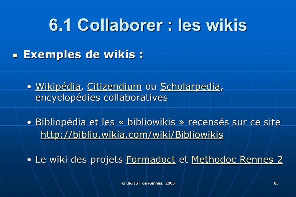 6.1 Collaborer : les wikis Exemples de wikis :