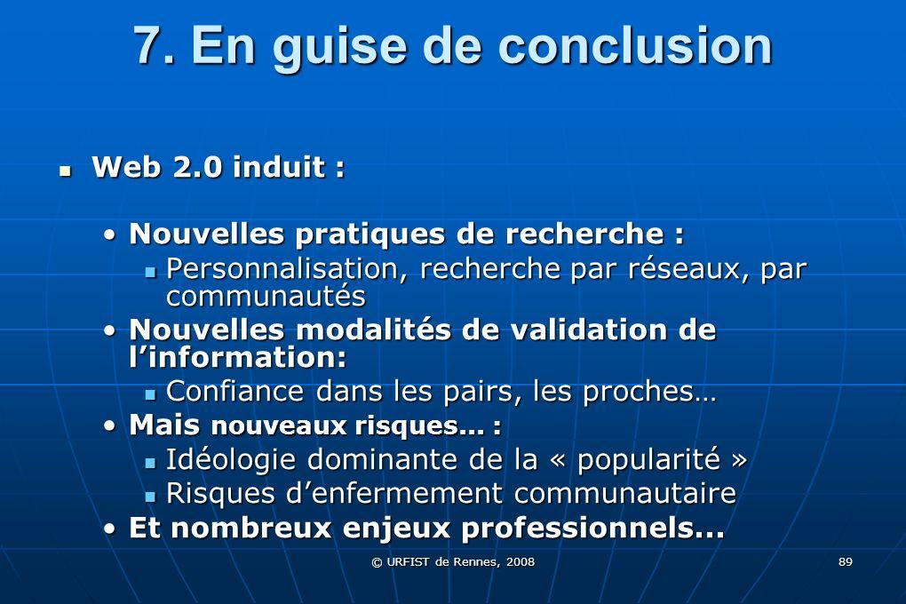 7. En guise de conclusion Web 2.0 induit :