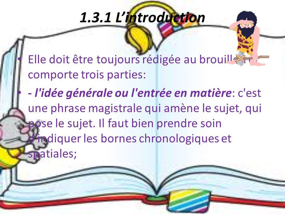 1.3.1 L'introduction Elle doit être toujours rédigée au brouillon et comporte trois parties: