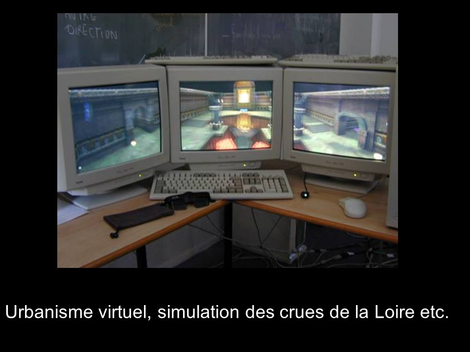 Urbanisme virtuel, simulation des crues de la Loire etc.