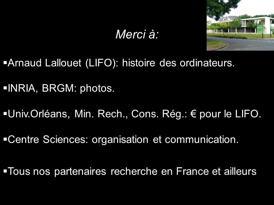 Merci à: Arnaud Lallouet (LIFO): histoire des ordinateurs.