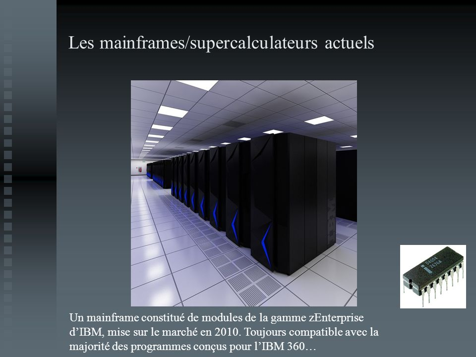Les mainframes/supercalculateurs actuels