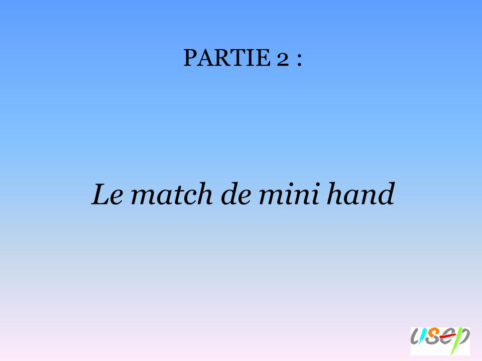 PARTIE 2 : Le match de mini hand