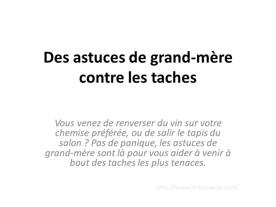 Des astuces de grand m re contre les taches ppt video for Enlever tache de vin sur tapis
