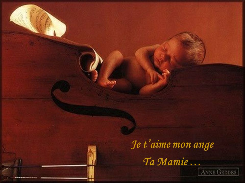 Je t'aime mon ange Ta Mamie …