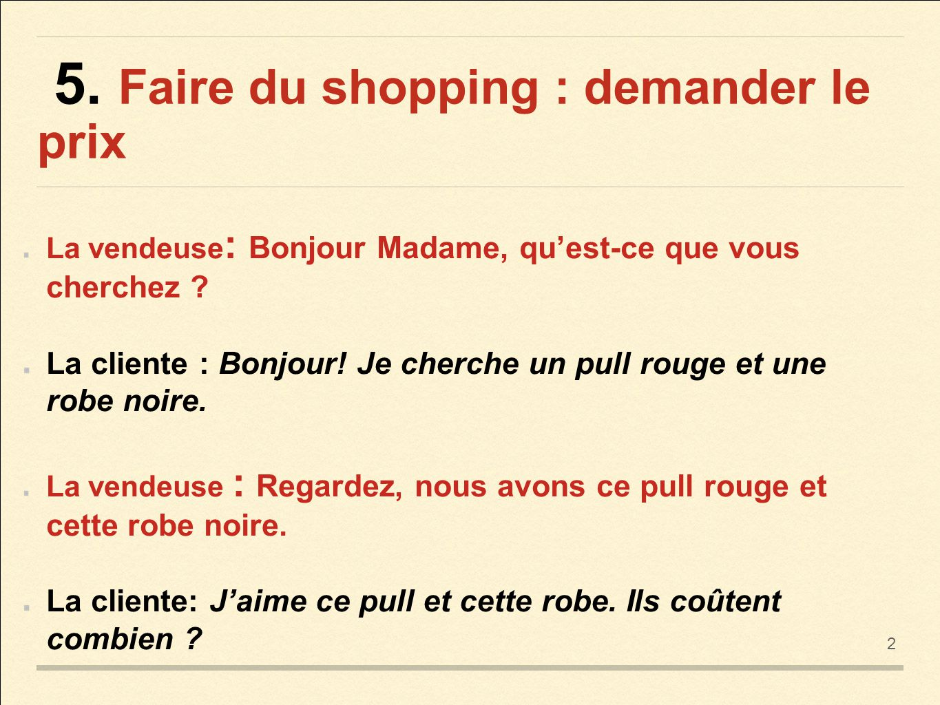 http://slideplayer.fr/slide/5409196/17/images/27/5.+Faire+du+shopping+:+demander+le+prix.jpg