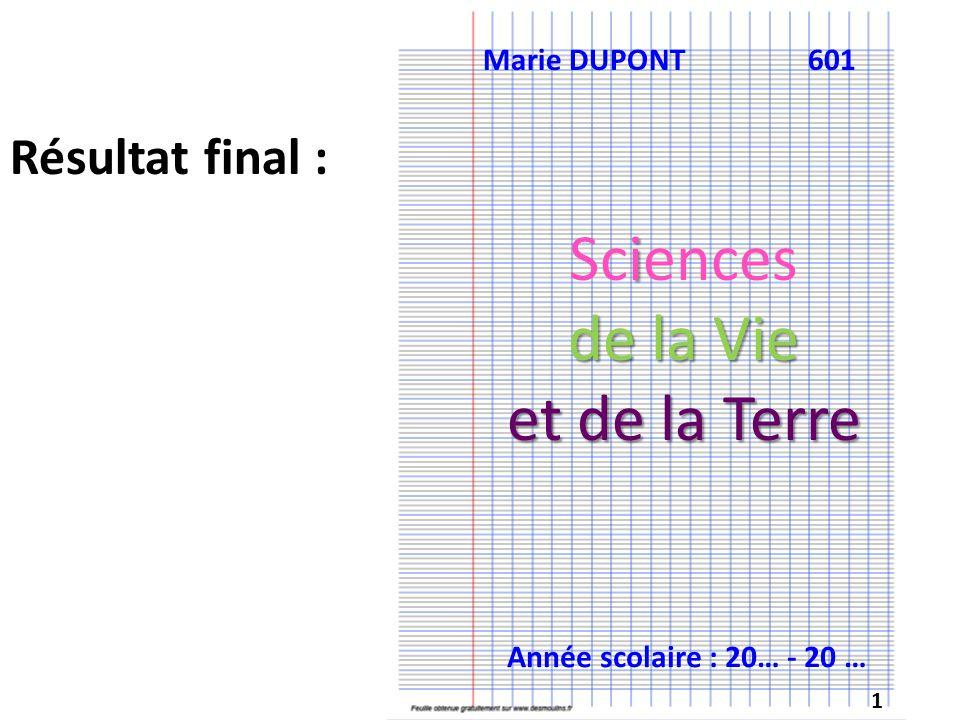 Sciences de la Vie et de la Terre Résultat final : Marie DUPONT 601