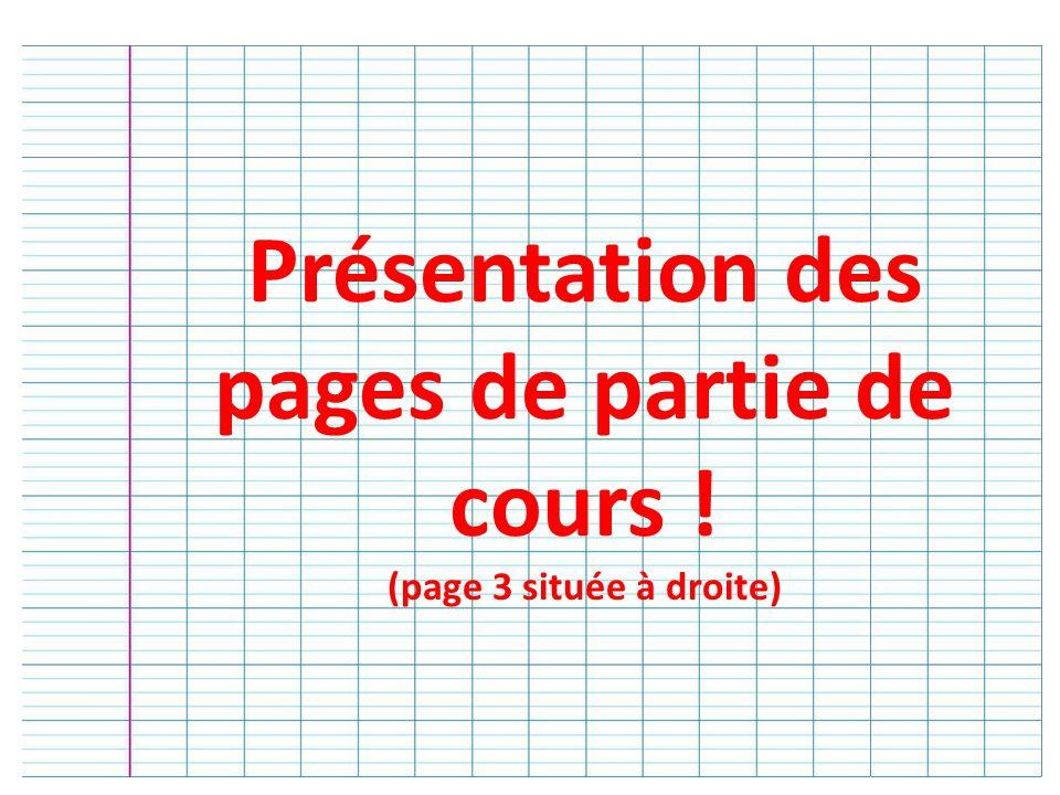 Présentation des pages de partie de cours !