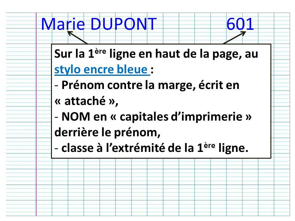 Marie DUPONT 601 Sur la 1ère ligne en haut de la page, au stylo encre bleue : Prénom contre la marge, écrit en « attaché »,