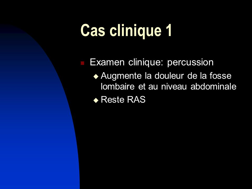 Cas clinique 1 Examen clinique: percussion
