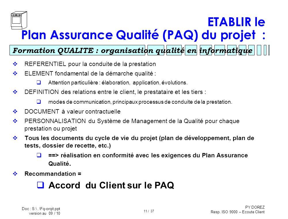 ETABLIR le Plan Assurance Qualité (PAQ) du projet :