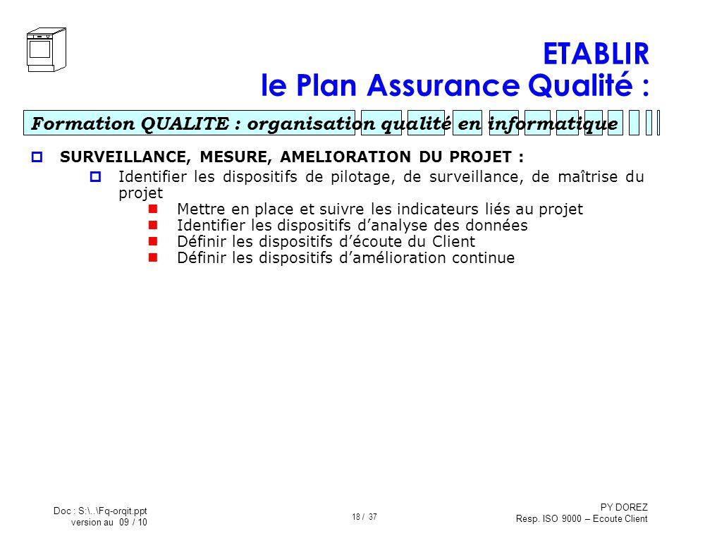 ETABLIR le Plan Assurance Qualité :