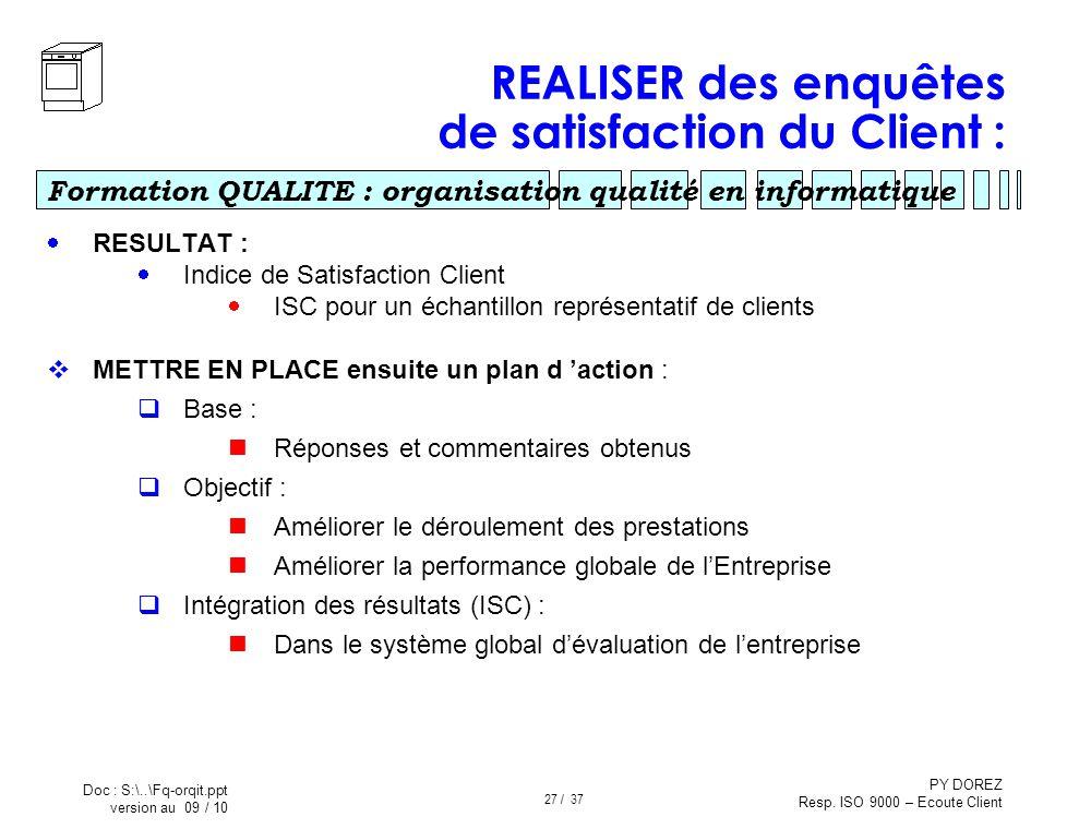 REALISER des enquêtes de satisfaction du Client :