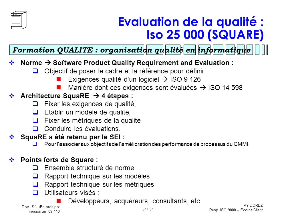Evaluation de la qualité : Iso 25 000 (SQUARE)