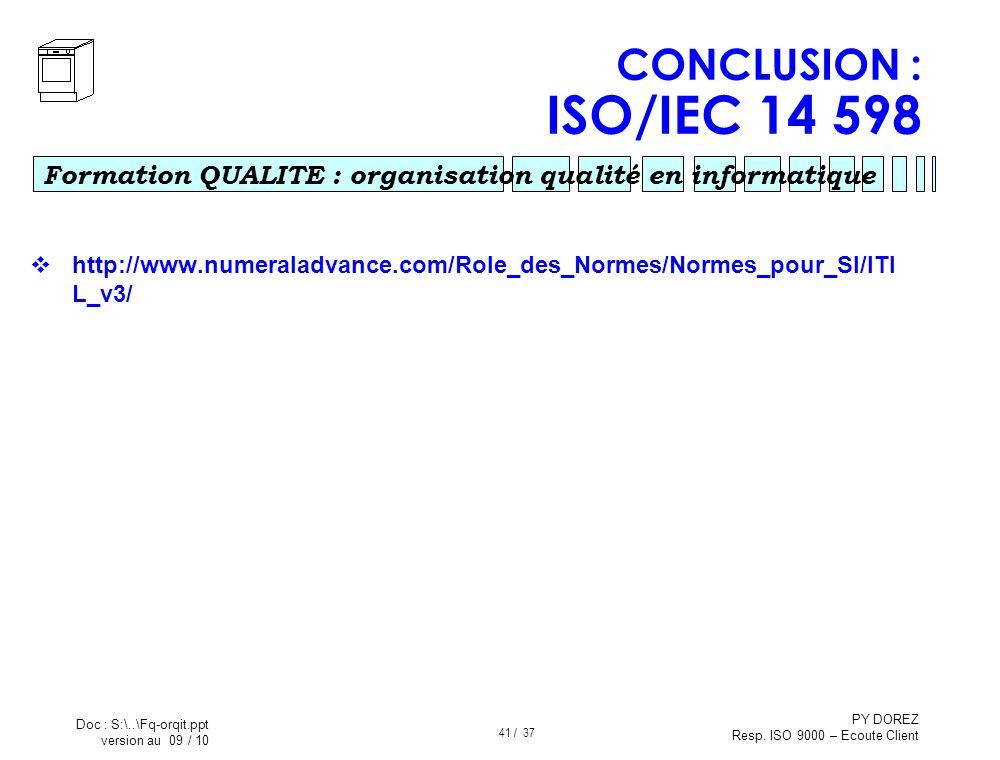 CONCLUSION : ISO/IEC 14 598 http://www.numeraladvance.com/Role_des_Normes/Normes_pour_SI/ITI L_v3/