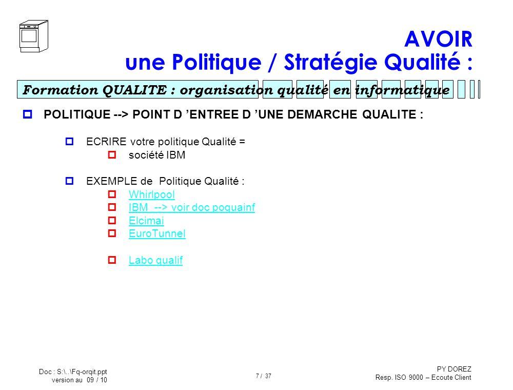 AVOIR une Politique / Stratégie Qualité :