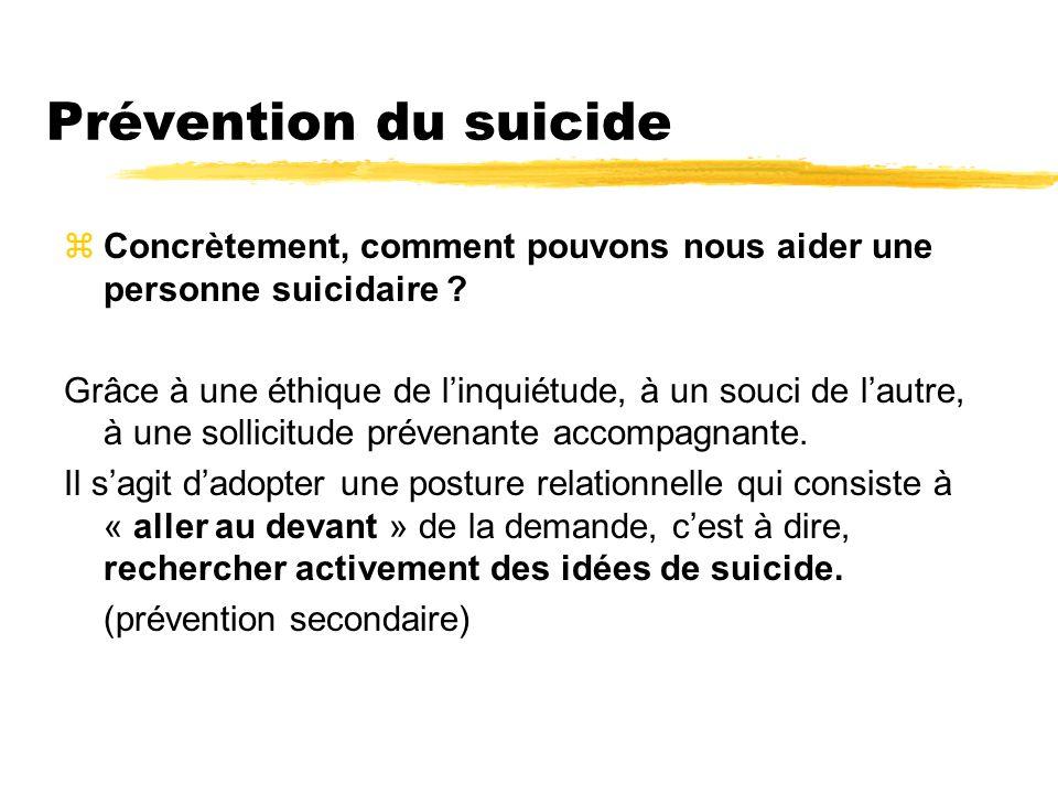 Prévention du suicide Concrètement, comment pouvons nous aider une personne suicidaire