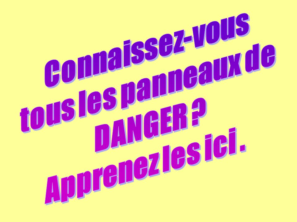 Connaissez-vous tous les panneaux de DANGER Apprenez les ici .