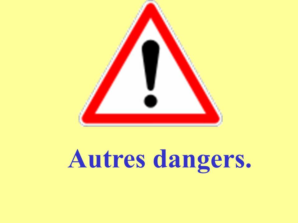 Autres dangers.